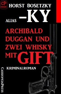 Cover Archibald Duggan und zwei Whisky mit Gift