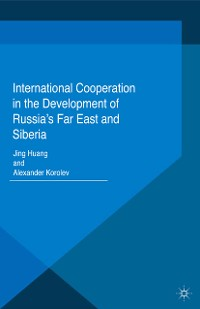 Cover International Cooperation in the Development of Russia's Far East and Siberia