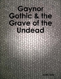 Cover Gaynor Gothic & the Grave of the Undead