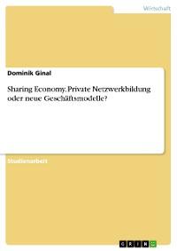 Cover Sharing Economy. Private Netzwerkbildung oder neue Geschäftsmodelle?
