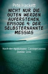 Cover Nicht nur die Guten werden auferstehen, Episode 4: Der selbsternannte Messias