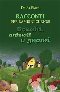Cover RACCONTI PER BAMBINI CURIOSI. Boschi, animali e gnomi