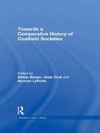 Cover Towards a Comparative History of Coalfield Societies
