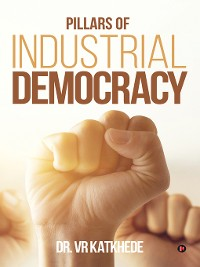 Cover Pillars of Industrial Democracy