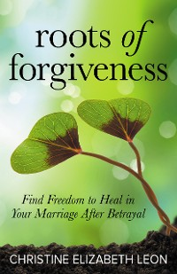 Cover Roots of Forgiveness