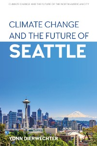 Cover Climate Change and the Future of Seattle
