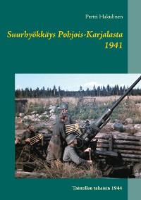 Cover Suurhyökkäys Pohjois-Karjalasta 1941
