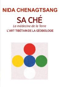 Cover Sa Ché: l'art tibétain de la géobiologie