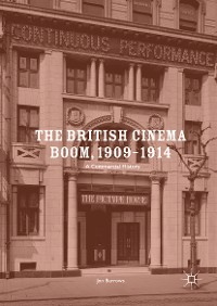 Cover The British Cinema Boom, 1909–1914