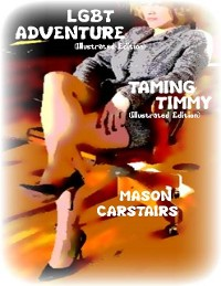 Cover Lgbt Adventure (Illustrated Edition) - Taming Timmy (Illustrated Edition)
