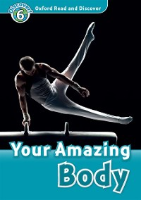Cover Your Amazing Body (Oxford Read and Discover Level 6)
