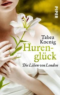 Cover Hurenglück - Die Lilien von London