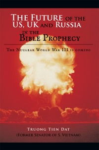 Cover Future of the Us, Uk and Russia in the Bible Prophecy