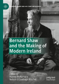 Cover Bernard Shaw and the Making of Modern Ireland