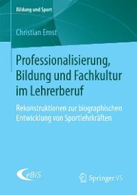Cover Professionalisierung, Bildung und Fachkultur im Lehrerberuf