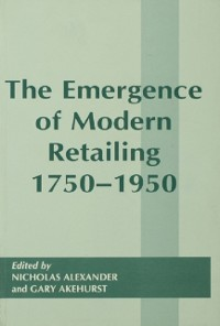 Cover Emergence of Modern Retailing 1750-1950