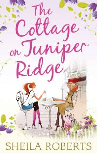 Cover Cottage on Juniper Ridge (Life in Icicle Falls, Book 4)