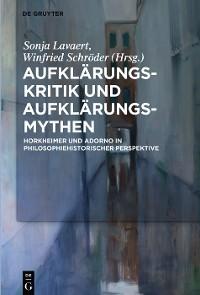 Cover Aufklärungs-Kritik und Aufklärungs-Mythen