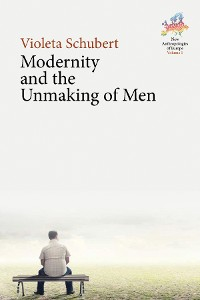 Cover Modernity and the Unmaking of Men