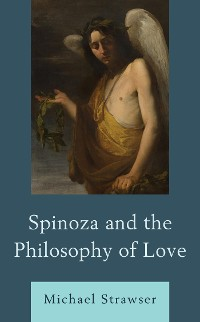 Cover Spinoza and the Philosophy of Love