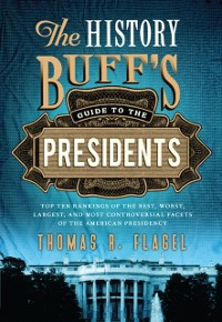 Cover History Buff's Guide to the Presidents