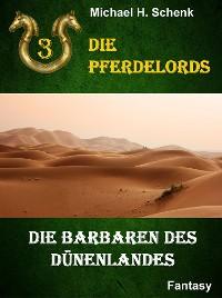 Cover Die Pferdelords 03 - Die Barbaren des Dünenlandes