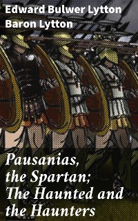 Cover Pausanias, the Spartan; The Haunted and the Haunters