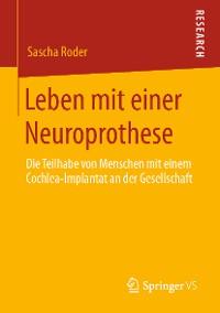 Cover Leben mit einer Neuroprothese