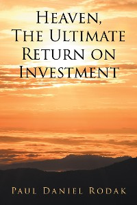 Cover Heaven the Ultimate Return on Investment