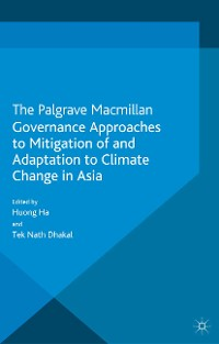 Cover Governance Approaches to Mitigation of and Adaptation to Climate Change in Asia