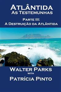 Cover Atlântida - As Testemunhas - Parte Iii: A Destruição Da Atlântida