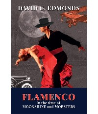Cover Flamenco in the Time of Moonshine and Mobsters