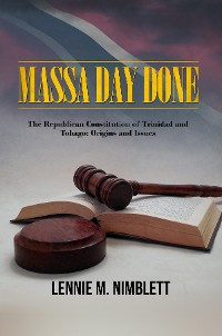 Cover Massa Day Done: The Republican Constitution of Trinidad and Tobago