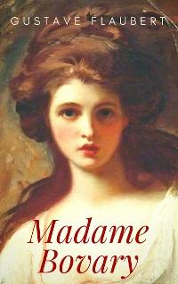 Cover Gustave Flaubert: Madame Bovary. Sitten in der Provinz