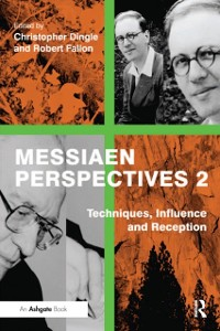 Cover Messiaen Perspectives 2: Techniques, Influence and Reception
