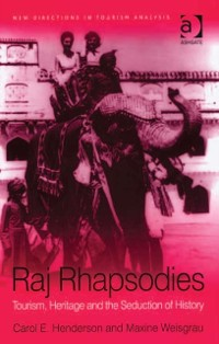 Cover Raj Rhapsodies: Tourism, Heritage and the Seduction of History
