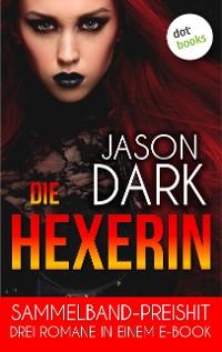 Cover Die Hexerin - Drei Romane in einem eBook