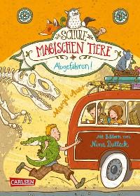 Cover Die Schule der magischen Tiere 4: Abgefahren!