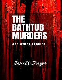 Cover The Bathtub Murders and Other Stories