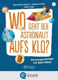 Cover Wo geht der Astronaut aufs Klo?
