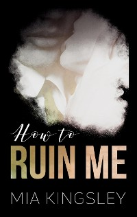 Cover How To Ruin Me