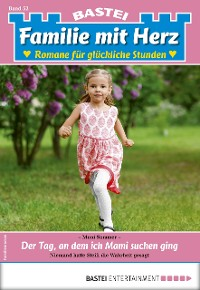 Cover Familie mit Herz 52 - Familienroman