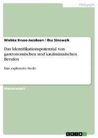 Cover Das Identifikationspotenzial von gastronomischen und kaufmännischen Berufen