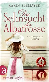 Cover Die Sehnsucht der Albatrosse