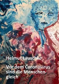 Cover Vor dem Coronavirus sind die Menschen gleich