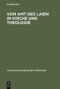 Cover Vom Amt des Laien in Kirche und Theologie