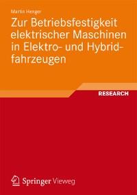 Cover Zur Betriebsfestigkeit elektrischer Maschinen in Elektro- und Hybridfahrzeugen