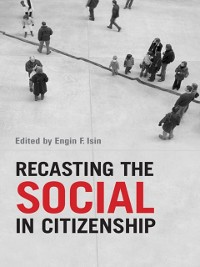 Cover Recasting the  Social in Citizenship