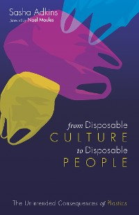 Cover From Disposable Culture to Disposable People