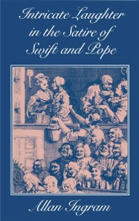 Cover Intricate Laughter in the Satire of Swift and Pope
